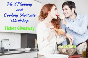 Meal Planning and Cooking Shortcuts Workshop Ticket Giveaway